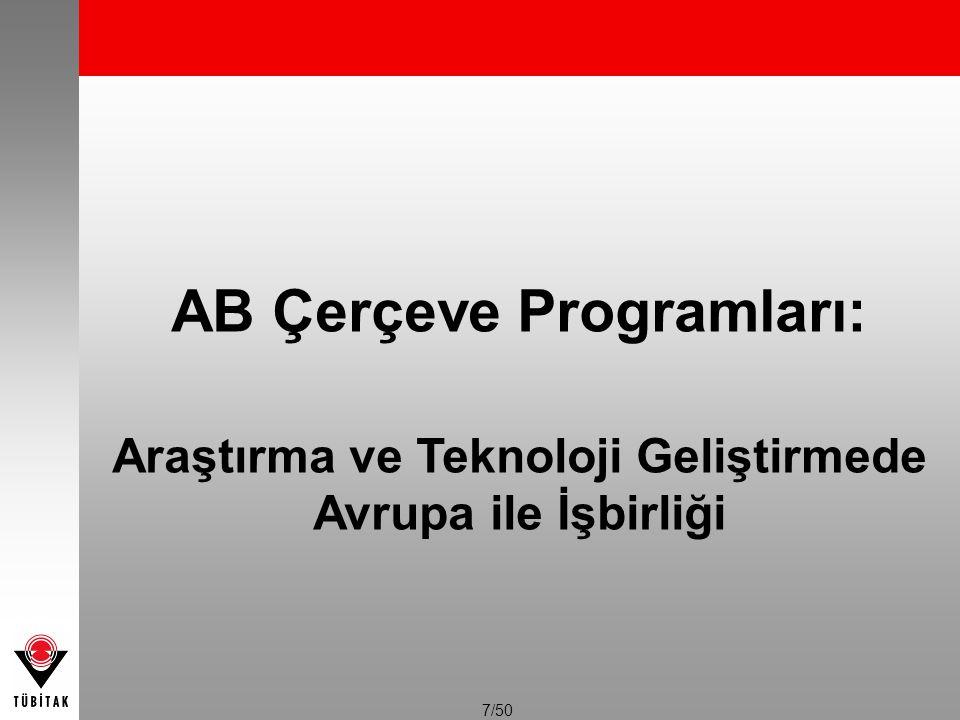 7/50 AB Çerçeve Programları: Araştırma ve Teknoloji Geliştirmede Avrupa ile İşbirliği