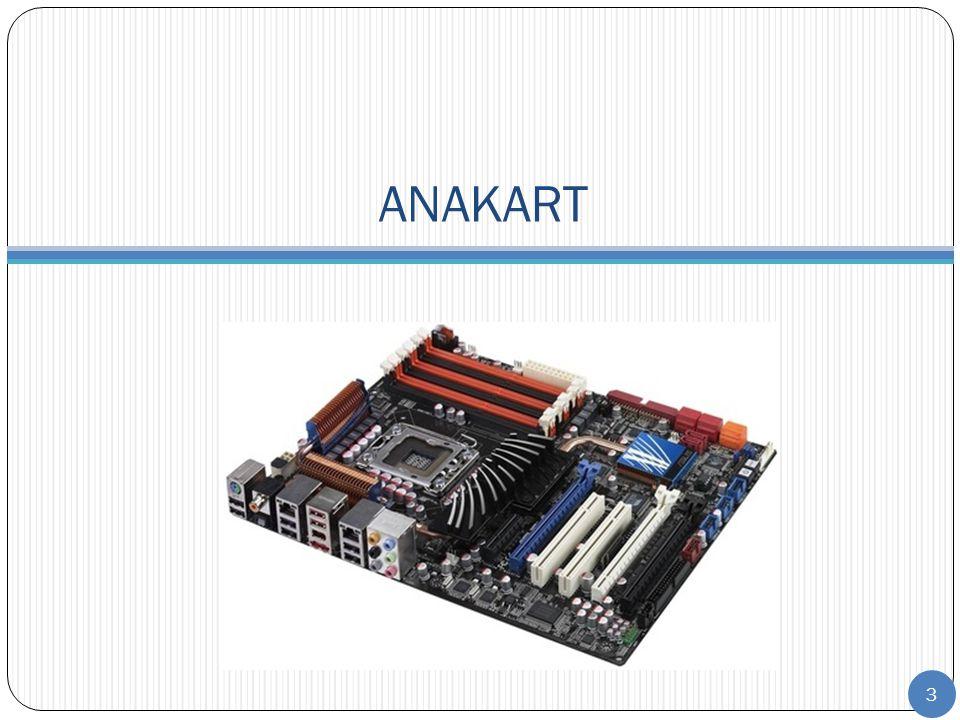 4 Anakart bilgisayarların temel BDK'sını olu ş turur.