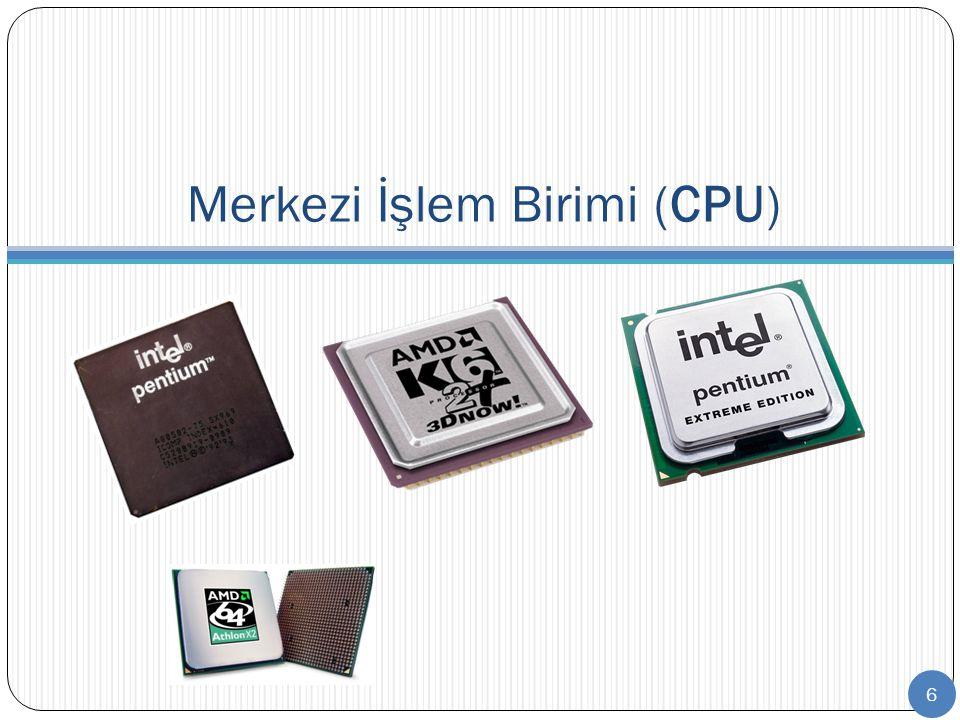 7 CPU hafızaya yerle ş tirilen talimatları gerçekle ş tirir.