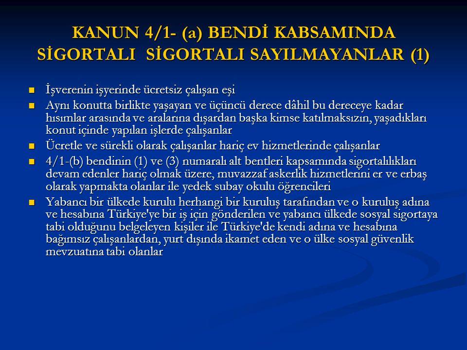 GENEL SAĞLIK SİGORTALISI SAYILANLAR Türkiye'de ikamet eden kişilerden; İsteğe bağlı sigortalı olan kişiler, İsteğe bağlı sigortalı olan kişiler, Yukarıdaki (a) ve (b) bentleri kapsamında sigortalı sayılmayanlardan; Yukarıdaki (a) ve (b) bentleri kapsamında sigortalı sayılmayanlardan; 5510 sayılı Kanunun 4 üncü maddesinin birinci fıkrasının (a), (b) ve (c) bentlerine tabi olanlar, 5510 sayılı Kanunun 4 üncü maddesinin birinci fıkrasının (a), (b) ve (c) bentlerine tabi olanlar, Oturma izni almış yabancı ülke vatandaşlarından yabancı bir ülke mevzuatı kapsamında sigortalı olmayan kişiler, Oturma izni almış yabancı ülke vatandaşlarından yabancı bir ülke mevzuatı kapsamında sigortalı olmayan kişiler, 4447 sayılı Kanun uyarınca işsizlik ödeneği ve ilgili kanunları gereğince kısa çalışma ödeneğinden yararlandırılan kişiler, 4447 sayılı Kanun uyarınca işsizlik ödeneği ve ilgili kanunları gereğince kısa çalışma ödeneğinden yararlandırılan kişiler, Kanun veya Kanundan önce yürürlükte bulunan kanunlara göre gelir/ aylık alan kişiler, Kanun veya Kanundan önce yürürlükte bulunan kanunlara göre gelir/ aylık alan kişiler, Genel sağlık sigortasından yararlanma hakkı bulunmayan vatandaşlar, Genel sağlık sigortasından yararlanma hakkı bulunmayan vatandaşlar,