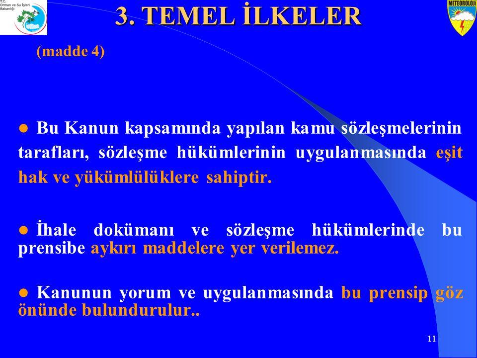 11 (madde 4) Bu Kanun kapsamında yapılan kamu sözleşmelerinin tarafları, sözleşme hükümlerinin uygulanmasında eşit hak ve yükümlülüklere sahiptir. İha
