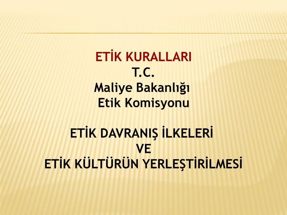 ETİK KURALLARI T.C.