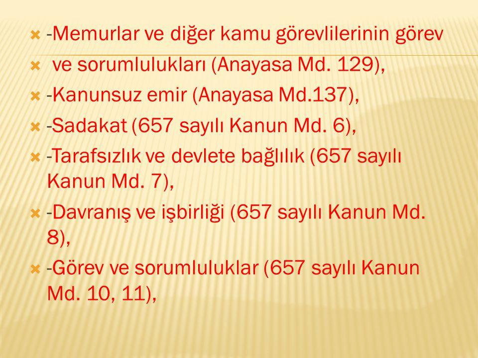  -Memurlar ve diğer kamu görevlilerinin görev  ve sorumlulukları (Anayasa Md.