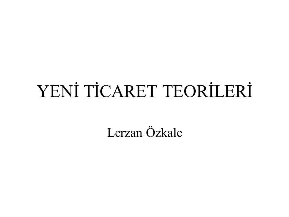 YENİ TİCARET TEORİLERİ Lerzan Özkale