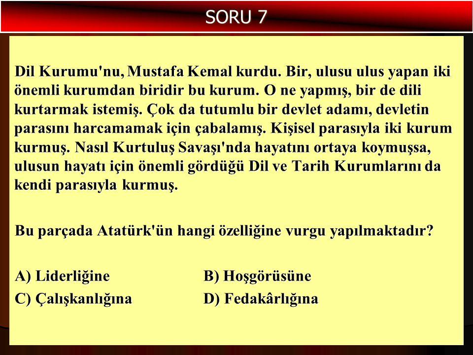 Dil Kurumu'nu, Mustafa Kemal kurdu. Bir, ulusu ulus yapan iki önemli kurumdan biridir bu kurum. O ne yapmış, bir de dili kurtarmak istemiş. Çok da tut