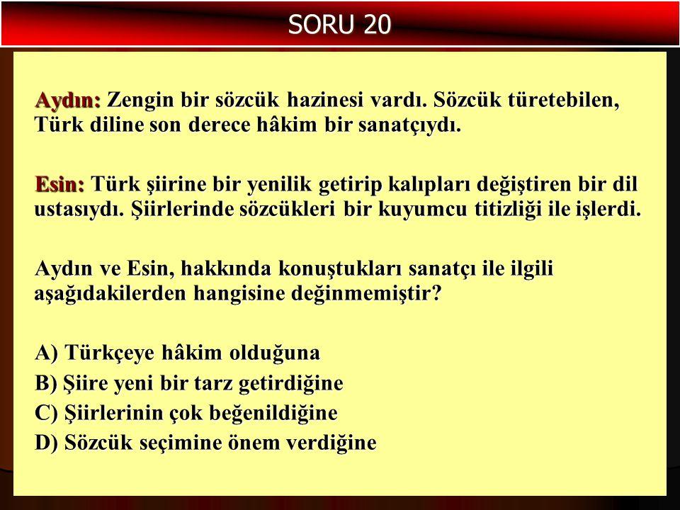 Aydın: Zengin bir sözcük hazinesi vardı. Sözcük türetebilen, Türk diline son derece hâkim bir sanatçıydı. Esin: Türk şiirine bir yenilik getirip kalıp