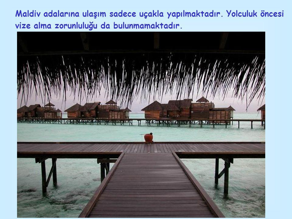Maldiv adalarına ulaşım sadece uçakla yapılmaktadır. Yolculuk öncesi vize alma zorunluluğu da bulunmamaktadır.