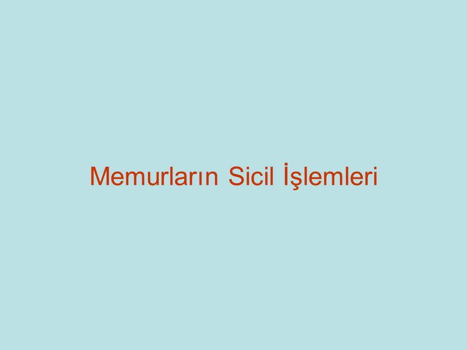 Siciller (657 SDMK.nun ilgili maddeleri) Memur Kütüğü, Numarası, Cüzdanı, Özlük Dosyası: (Madde 109) Devlet memurları kurumlarınca tutulacak memur kütüğüne kaydolunurlar.