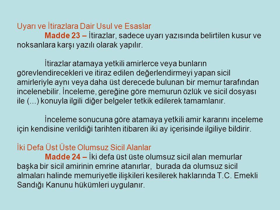 Uyarı ve İtirazlara Dair Usul ve Esaslar Madde 23 – İtirazlar, sadece uyarı yazısında belirtilen kusur ve noksanlara karşı yazılı olarak yapılır. İtir