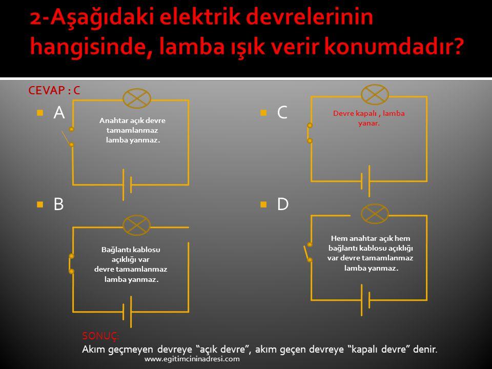 ABAB CDCD Anahtar açık devre tamamlanmaz lamba yanmaz. Devre kapalı, lamba yanar. Bağlantı kablosu açıklığı var devre tamamlanmaz lamba yanmaz