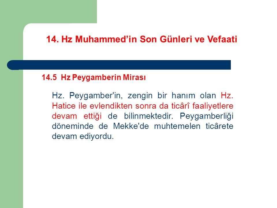 14.Hz Muhammed'in Son Günleri ve Vefaati 14.5 Hz Peygamberin Mirası Hz.