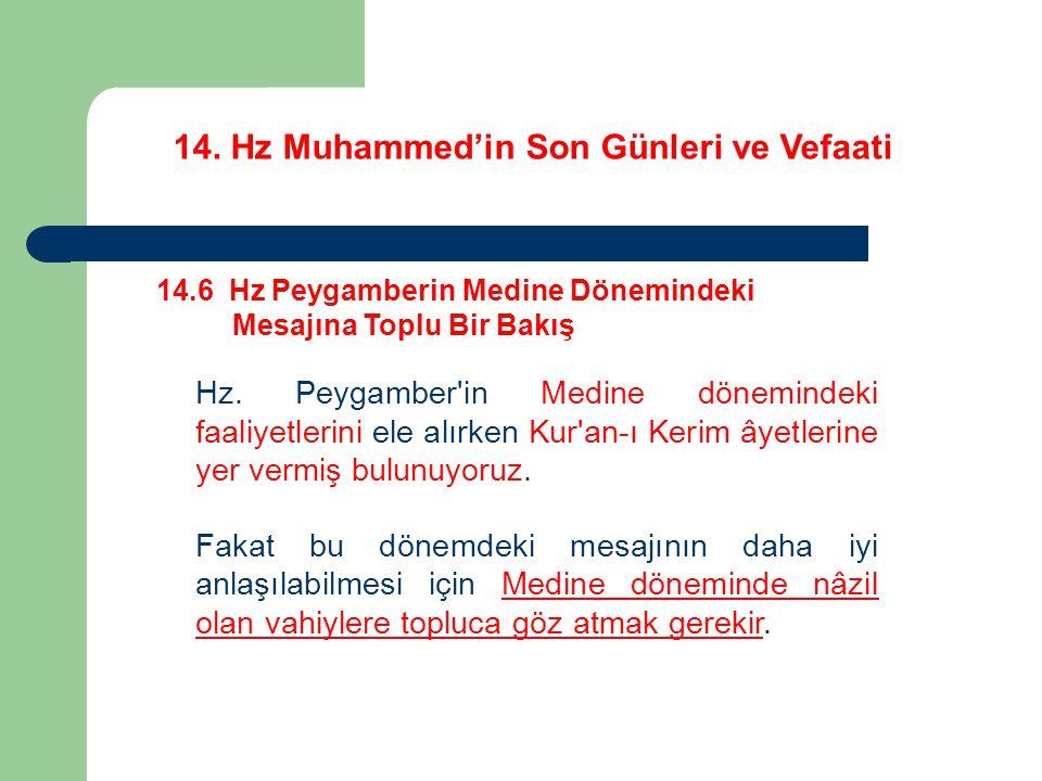 14. Hz Muhammed'in Son Günleri ve Vefaati 14.6 Hz Peygamberin Medine Dönemindeki Mesajına Toplu Bir Bakış Hz. Peygamber'in Medine dönemindeki faaliyet