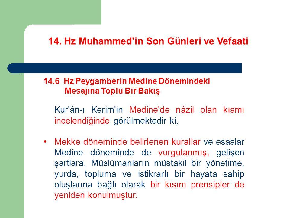 14. Hz Muhammed'in Son Günleri ve Vefaati 14.6 Hz Peygamberin Medine Dönemindeki Mesajına Toplu Bir Bakış Kur'ân-ı Kerim'in Medine'de nâzil olan kısmı