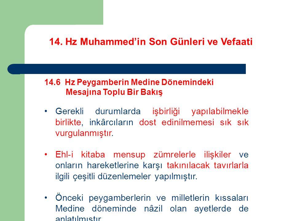 14. Hz Muhammed'in Son Günleri ve Vefaati 14.6 Hz Peygamberin Medine Dönemindeki Mesajına Toplu Bir Bakış Gerekli durumlarda işbirliği yapılabilmekle
