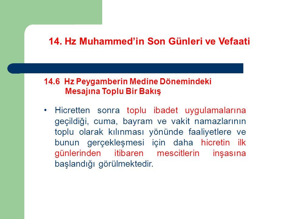 14. Hz Muhammed'in Son Günleri ve Vefaati 14.6 Hz Peygamberin Medine Dönemindeki Mesajına Toplu Bir Bakış Hicretten sonra toplu ibadet uygulamalarına