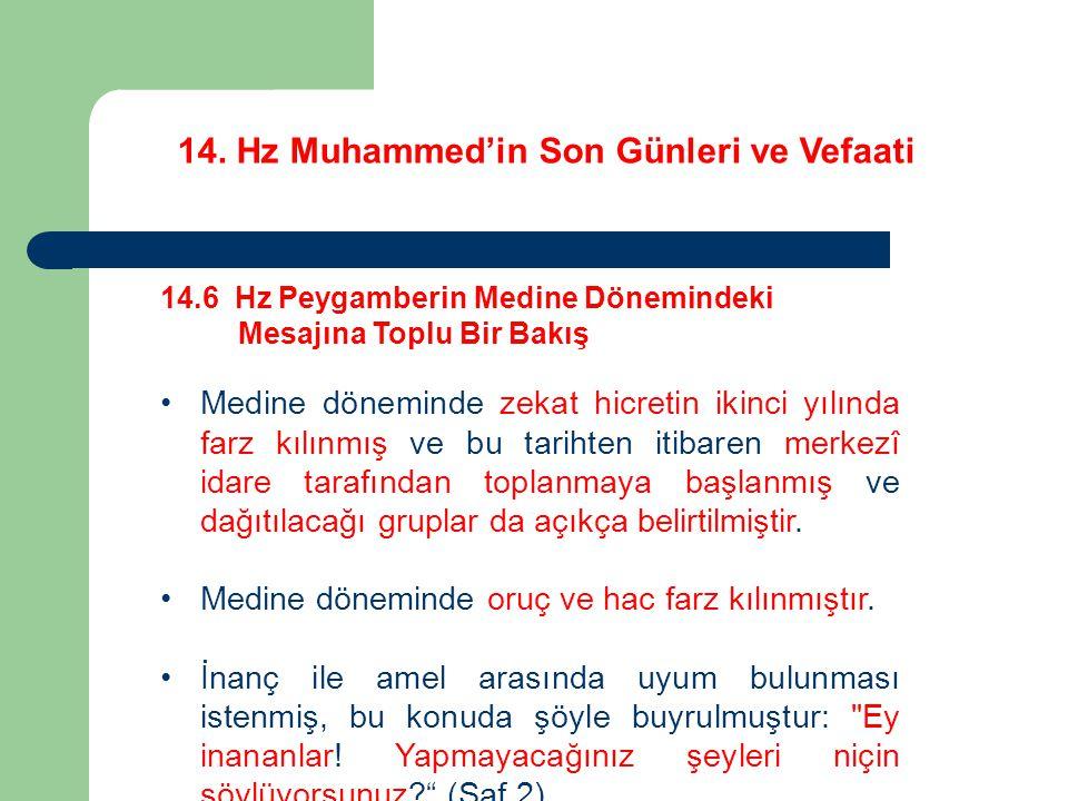 14. Hz Muhammed'in Son Günleri ve Vefaati 14.6 Hz Peygamberin Medine Dönemindeki Mesajına Toplu Bir Bakış Medine döneminde zekat hicretin ikinci yılın