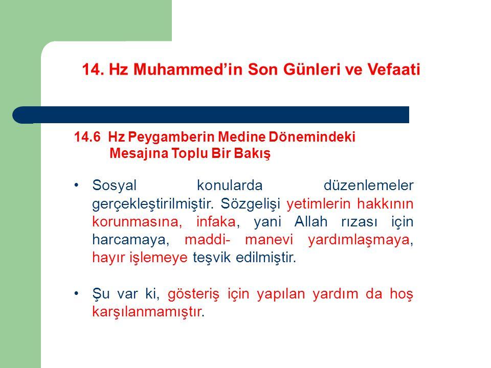 14. Hz Muhammed'in Son Günleri ve Vefaati 14.6 Hz Peygamberin Medine Dönemindeki Mesajına Toplu Bir Bakış Sosyal konularda düzenlemeler gerçekleştiril