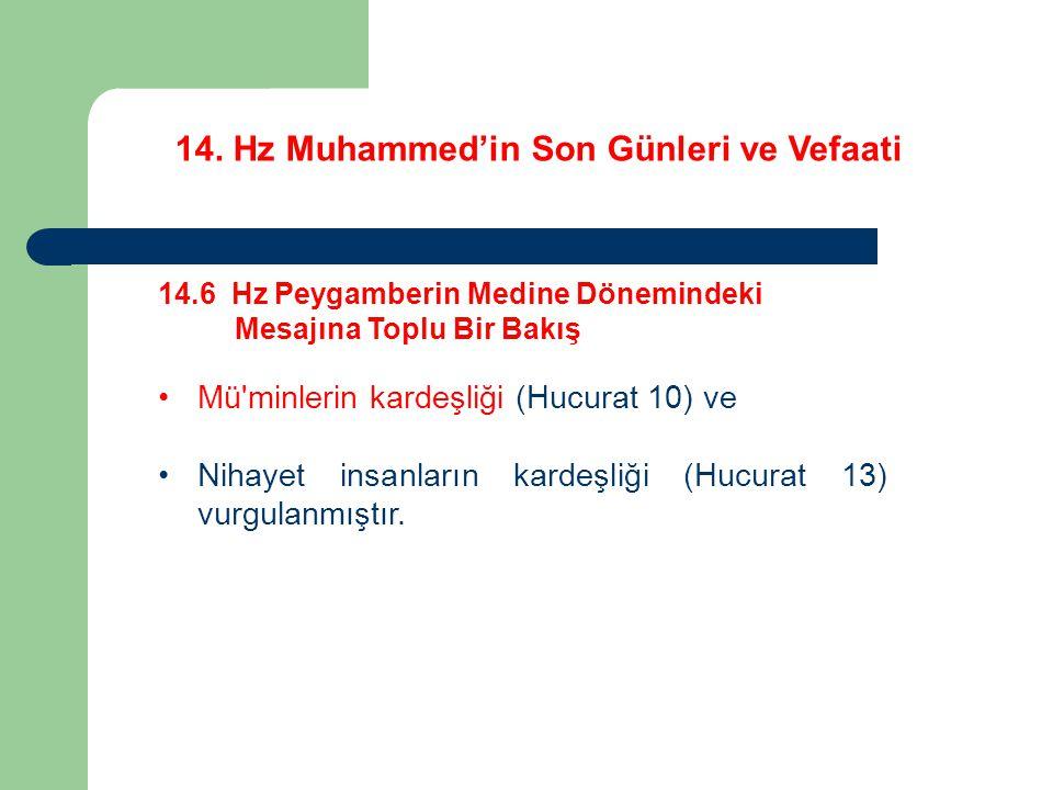14. Hz Muhammed'in Son Günleri ve Vefaati 14.6 Hz Peygamberin Medine Dönemindeki Mesajına Toplu Bir Bakış Mü'minlerin kardeşliği (Hucurat 10) ve Nihay