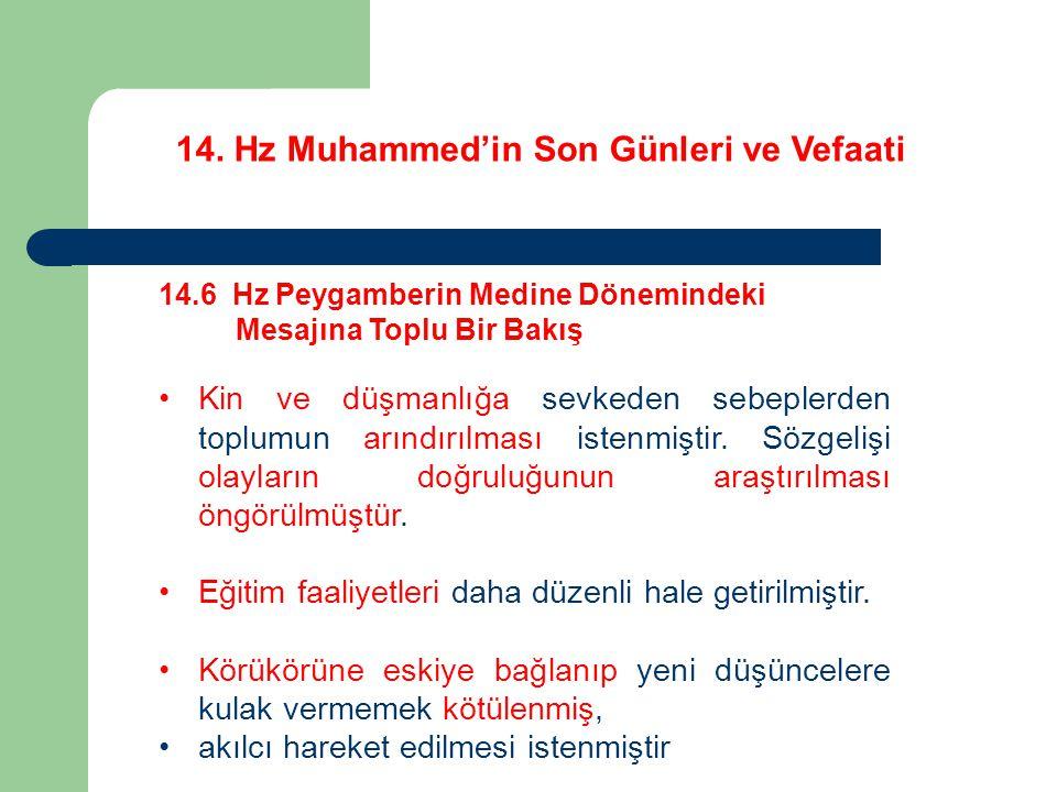 14. Hz Muhammed'in Son Günleri ve Vefaati 14.6 Hz Peygamberin Medine Dönemindeki Mesajına Toplu Bir Bakış Kin ve düşmanlığa sevkeden sebeplerden toplu