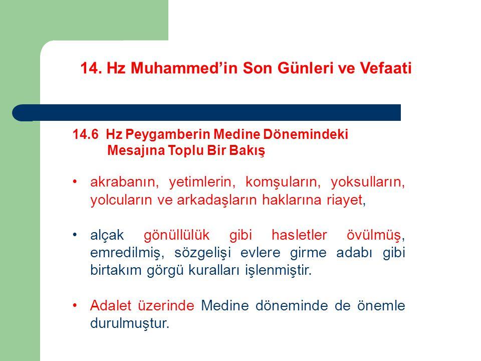 14. Hz Muhammed'in Son Günleri ve Vefaati 14.6 Hz Peygamberin Medine Dönemindeki Mesajına Toplu Bir Bakış akrabanın, yetimlerin, komşuların, yoksullar