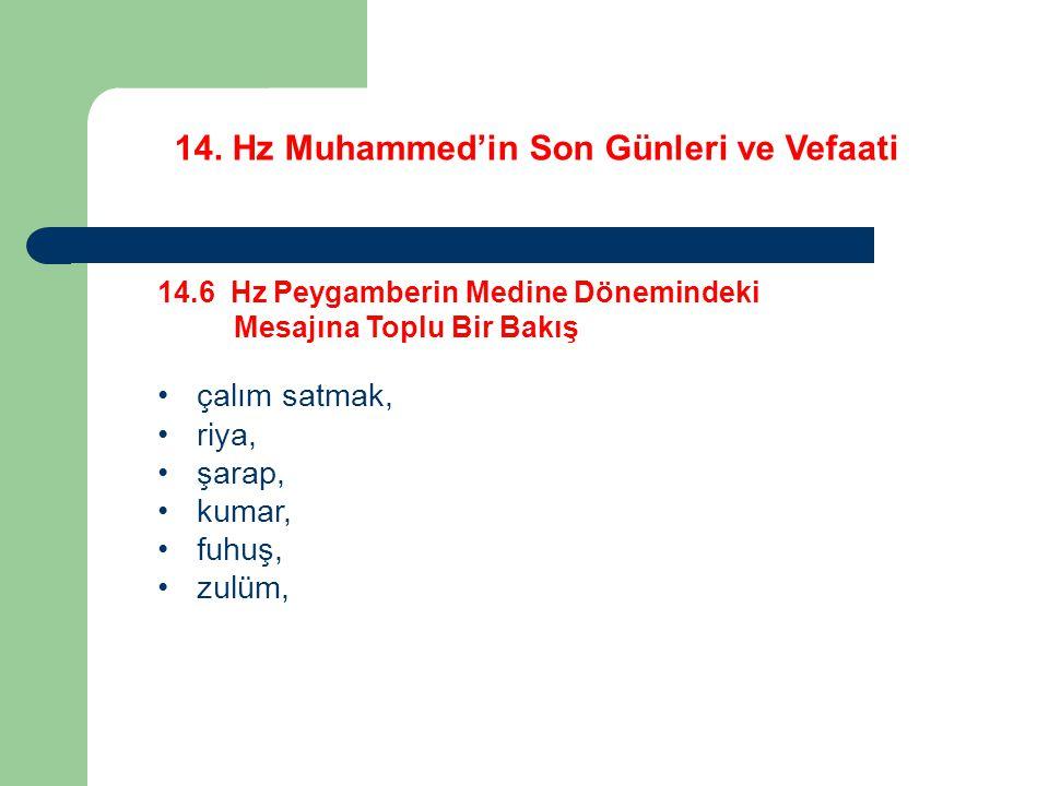 14. Hz Muhammed'in Son Günleri ve Vefaati 14.6 Hz Peygamberin Medine Dönemindeki Mesajına Toplu Bir Bakış çalım satmak, riya, şarap, kumar, fuhuş, zul
