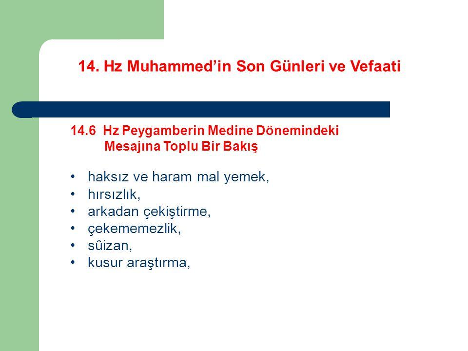 14. Hz Muhammed'in Son Günleri ve Vefaati 14.6 Hz Peygamberin Medine Dönemindeki Mesajına Toplu Bir Bakış haksız ve haram mal yemek, hırsızlık, arkada