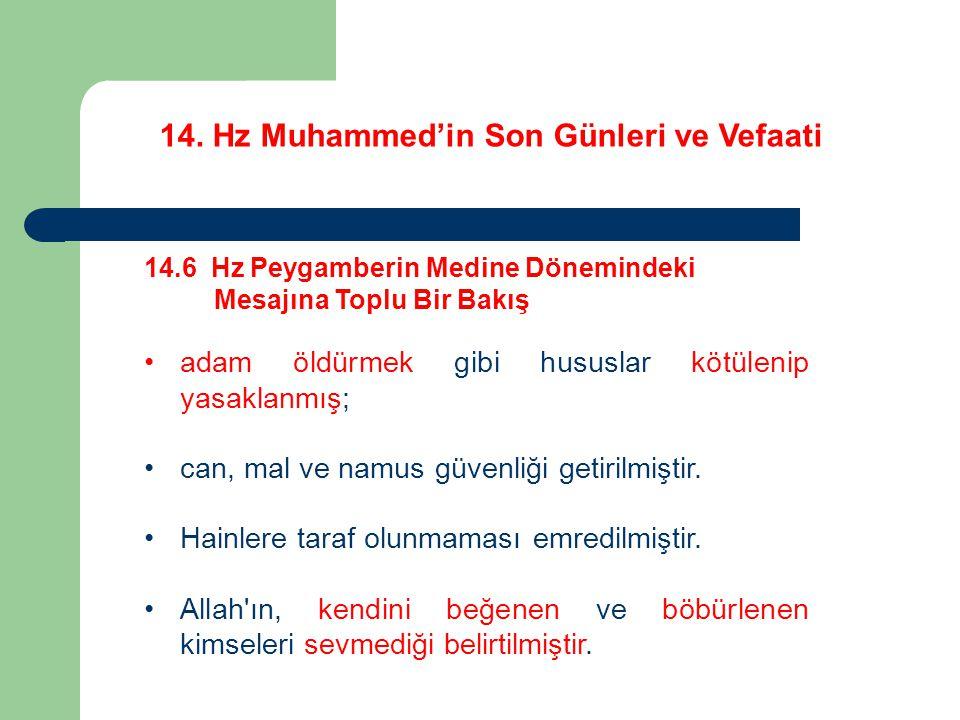 14. Hz Muhammed'in Son Günleri ve Vefaati 14.6 Hz Peygamberin Medine Dönemindeki Mesajına Toplu Bir Bakış adam öldürmek gibi hususlar kötülenip yasakl