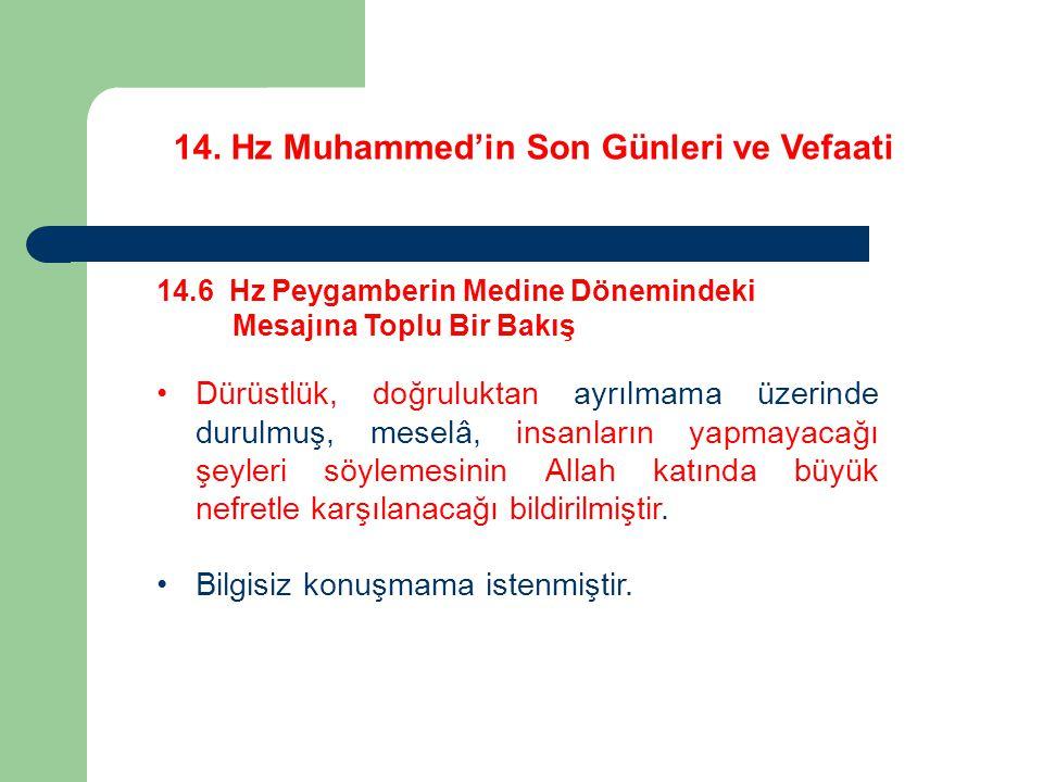 14. Hz Muhammed'in Son Günleri ve Vefaati 14.6 Hz Peygamberin Medine Dönemindeki Mesajına Toplu Bir Bakış Dürüstlük, doğruluktan ayrılmama üzerinde du