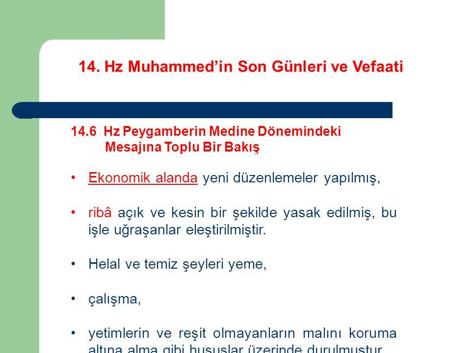 14. Hz Muhammed'in Son Günleri ve Vefaati 14.6 Hz Peygamberin Medine Dönemindeki Mesajına Toplu Bir Bakış Ekonomik alanda yeni düzenlemeler yapılmış,