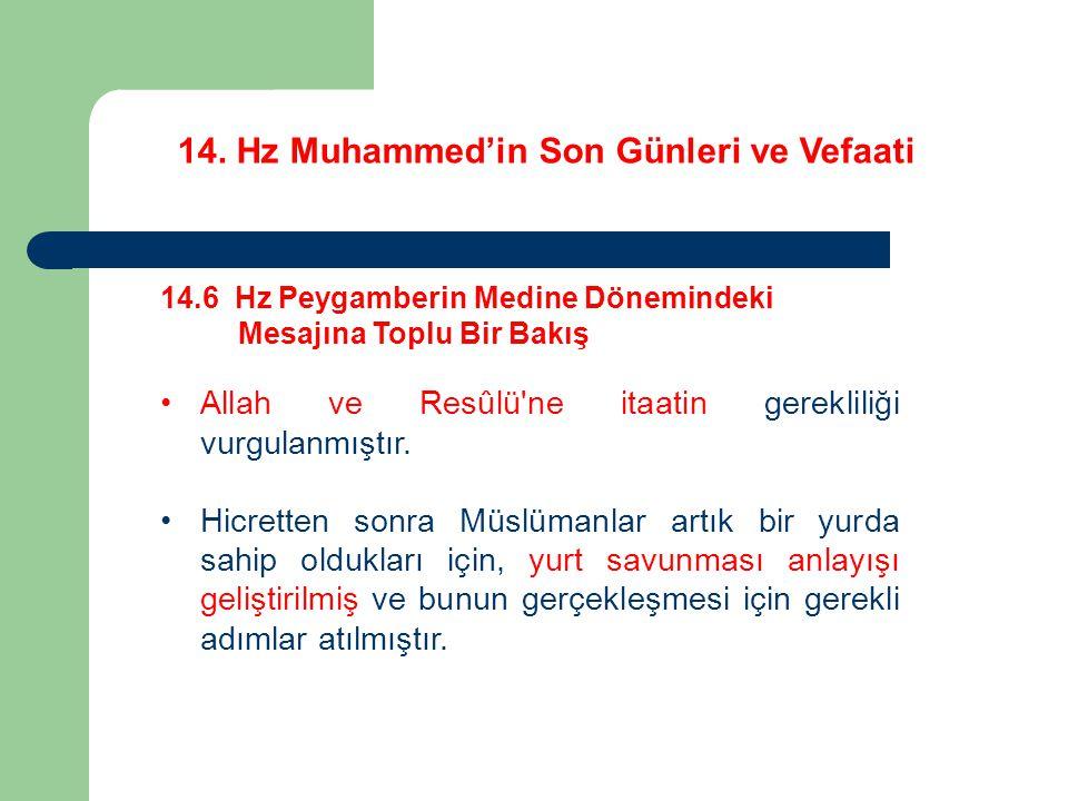 14. Hz Muhammed'in Son Günleri ve Vefaati 14.6 Hz Peygamberin Medine Dönemindeki Mesajına Toplu Bir Bakış Allah ve Resûlü'ne itaatin gerekliliği vurgu