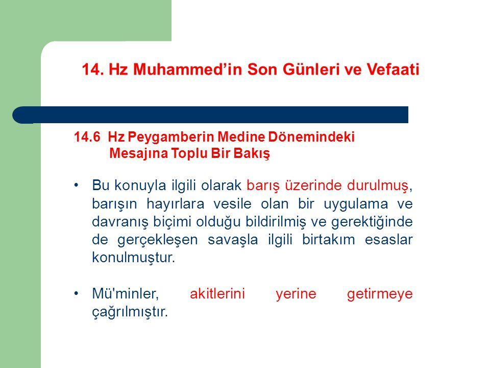 14. Hz Muhammed'in Son Günleri ve Vefaati 14.6 Hz Peygamberin Medine Dönemindeki Mesajına Toplu Bir Bakış Bu konuyla ilgili olarak barış üzerinde duru