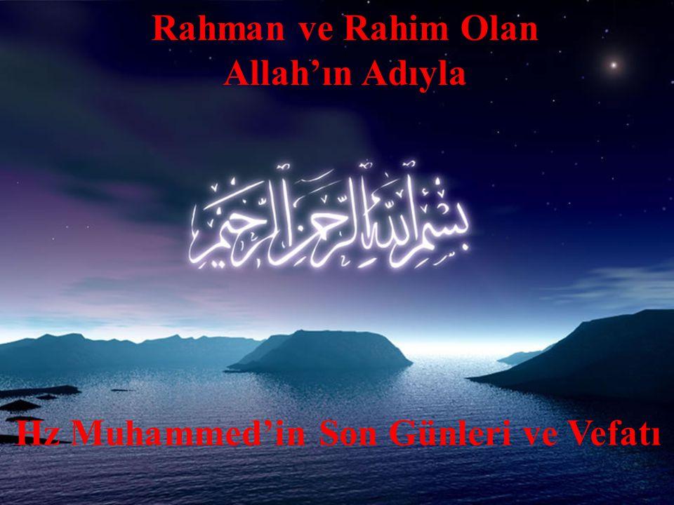 14.Hz Muhammed'in Son Günleri ve Vefaati 14.4 Hz Peygamberin Vefatı Fakat Hz.