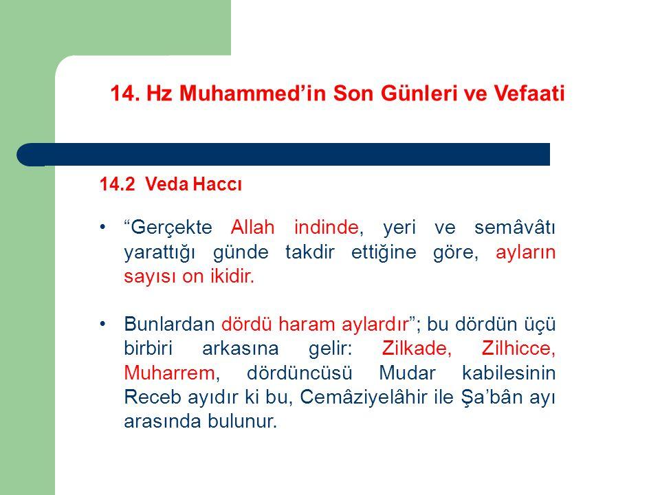 """14. Hz Muhammed'in Son Günleri ve Vefaati 14.2 Veda Haccı """"Gerçekte Allah indinde, yeri ve semâvâtı yarattığı günde takdir ettiğine göre, ayların sayı"""