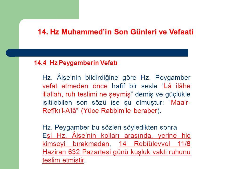 14.Hz Muhammed'in Son Günleri ve Vefaati 14.4 Hz Peygamberin Vefatı Hz.