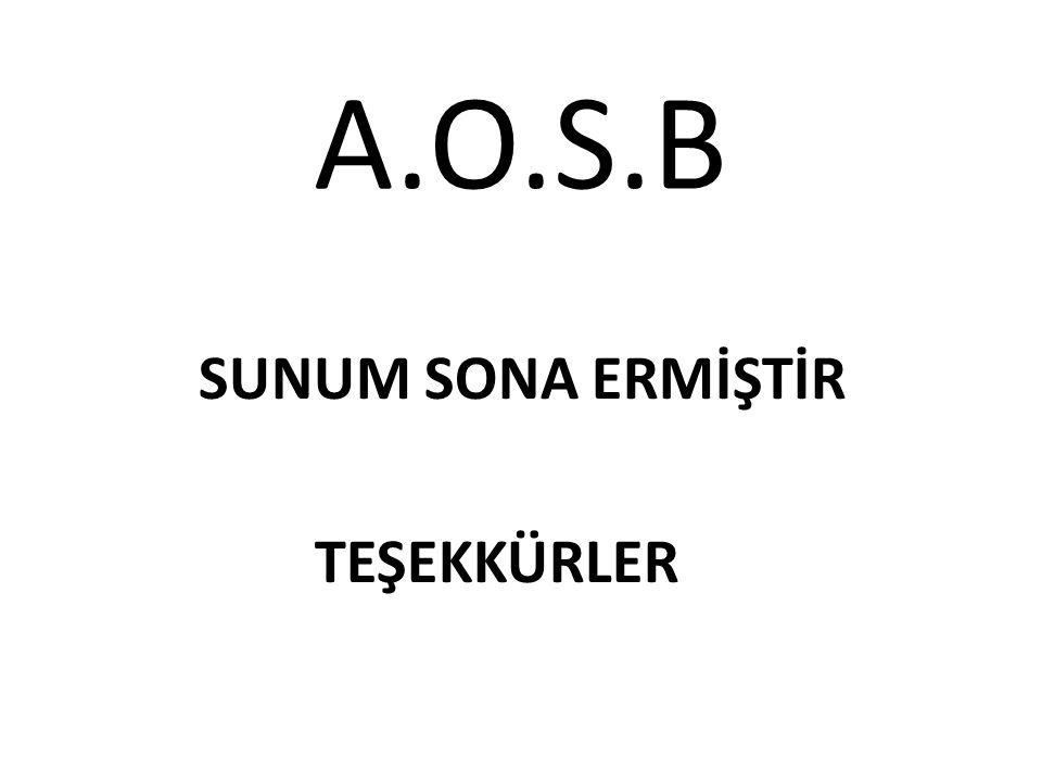 A.O.S.B SUNUM SONA ERMİŞTİR TEŞEKKÜRLER