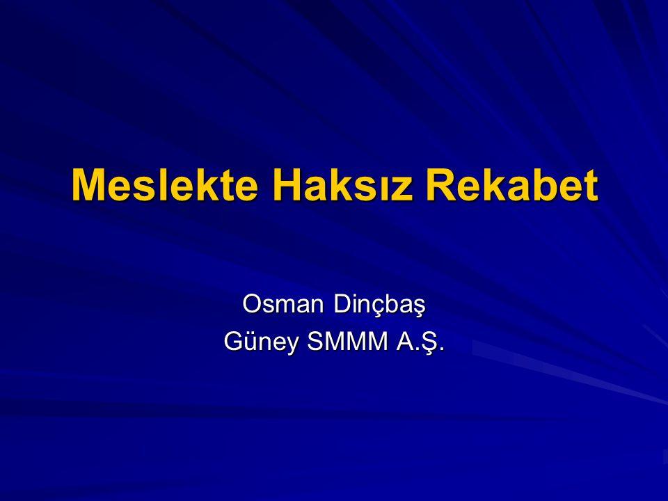 Meslekte Haksız Rekabet Osman Dinçbaş Güney SMMM A.Ş.