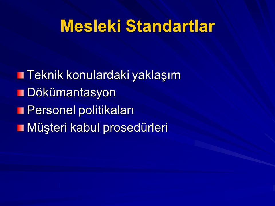Mesleki Standartlar Teknik konulardaki yaklaşım Dökümantasyon Personel politikaları Müşteri kabul prosedürleri