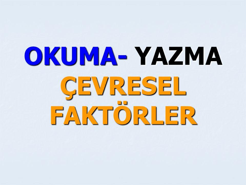 OKUMA- YAZMA ÇEVRESEL FAKTÖRLER