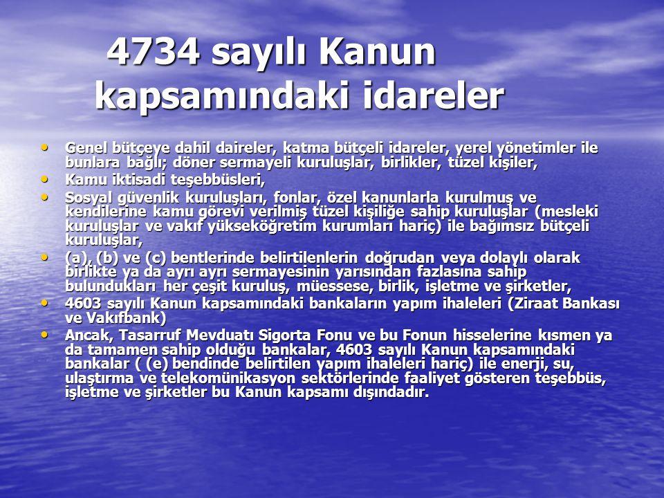 4734 sayılı Kanun kapsamındaki idareler Genel bütçeye dahil daireler, katma bütçeli idareler, yerel yönetimler ile bunlara bağlı; döner sermayeli kuru