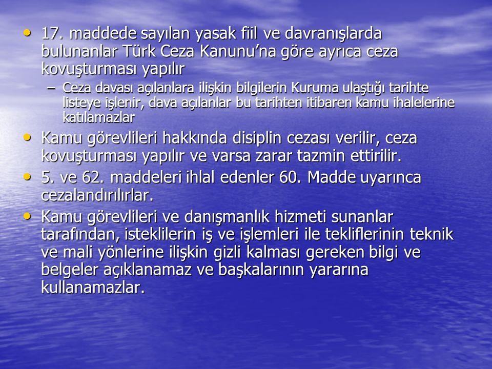 17. maddede sayılan yasak fiil ve davranışlarda bulunanlar Türk Ceza Kanunu'na göre ayrıca ceza kovuşturması yapılır 17. maddede sayılan yasak fiil ve