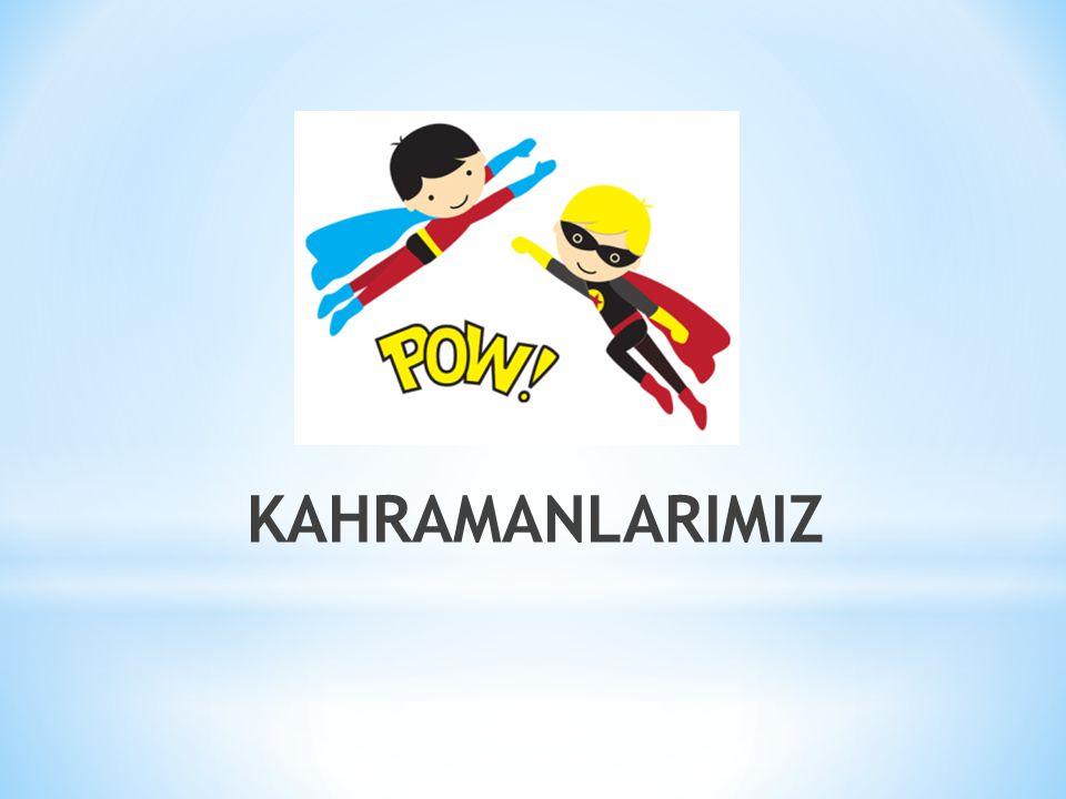 KAHRAMANLARIMIZ