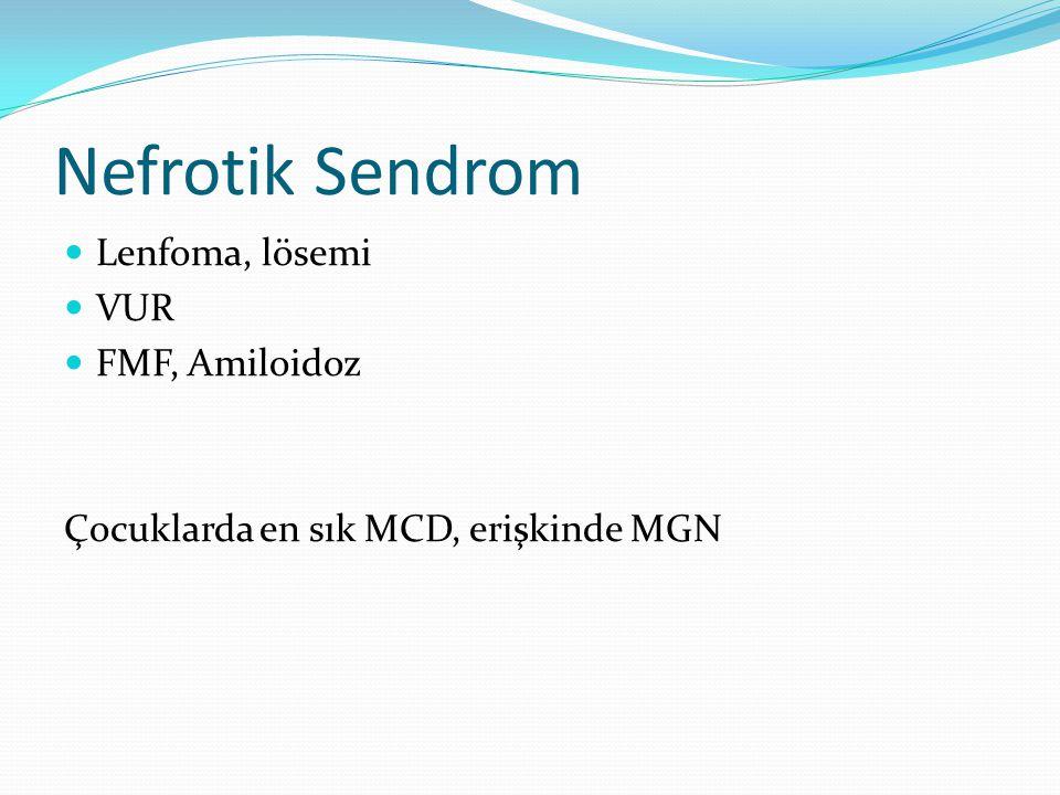 MCD Çocukluk çağı NS %80'i 1-6 yaş, ortalama 3 yaş Renal filtrasyon bariyerine toksik bazı lenfokinlere bağlı immune bir hastalık Ödem en dikkat çekici bulgu İdrar miktarı azalır Öncesinde ÜSYE vardır HT yoktur, Böbrek fonksiyonlar: N
