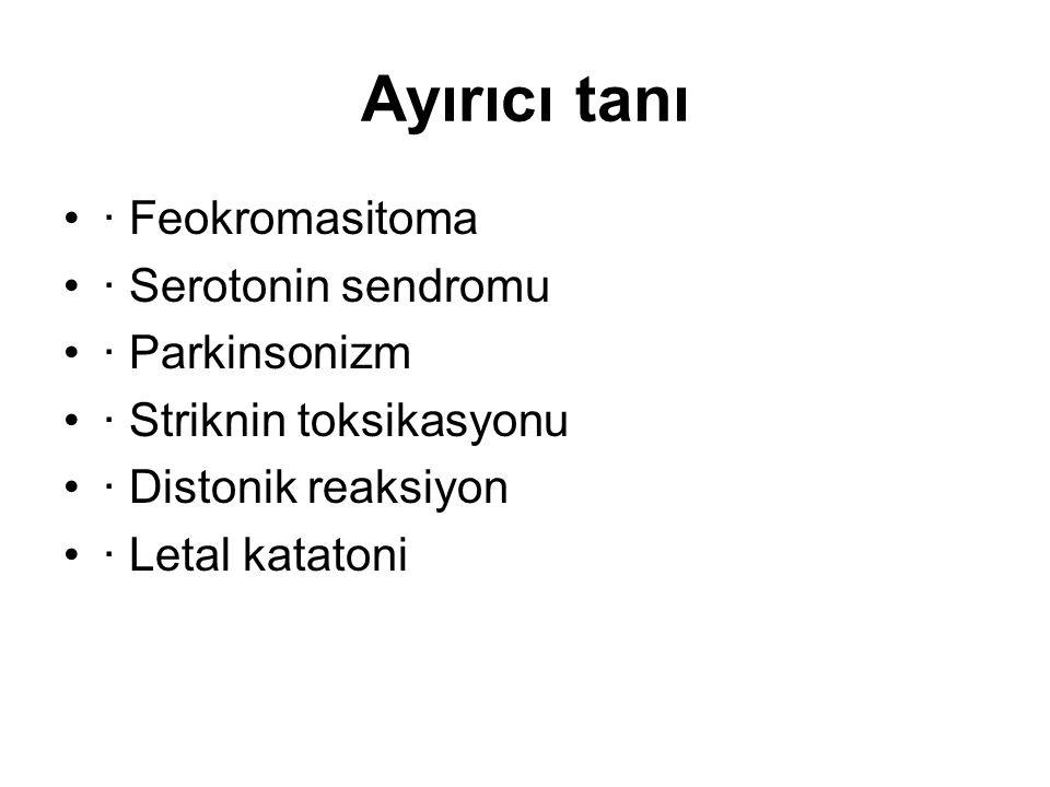 Ayırıcı tanı · Feokromasitoma · Serotonin sendromu · Parkinsonizm · Striknin toksikasyonu · Distonik reaksiyon · Letal katatoni