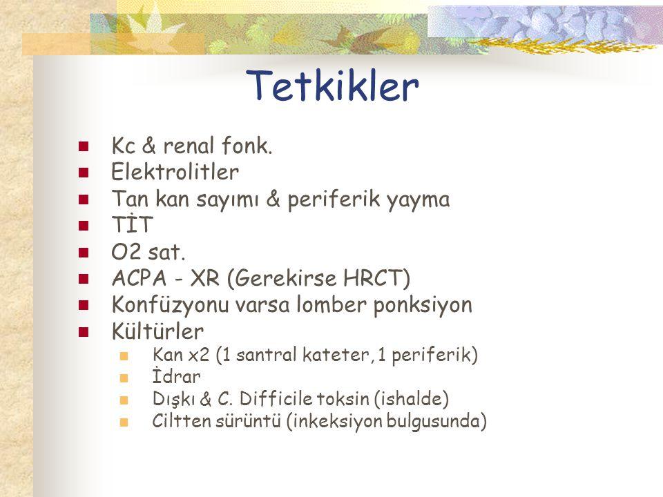 Tetkikler Kc & renal fonk.Elektrolitler Tan kan sayımı & periferik yayma TİT O2 sat.