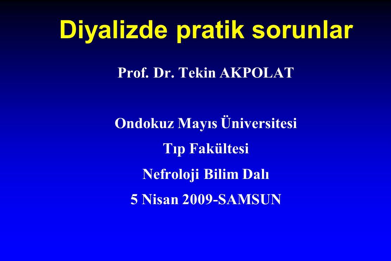Diyalizde pratik sorunlar Prof. Dr.