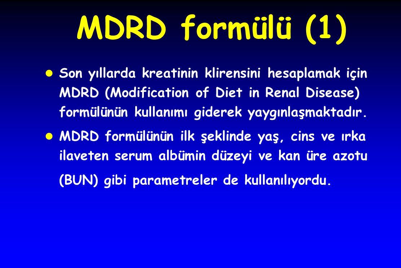 MDRD formülü (1)  Son yıllarda kreatinin klirensini hesaplamak için MDRD (Modification of Diet in Renal Disease) formülünün kullanımı giderek yaygınlaşmaktadır.
