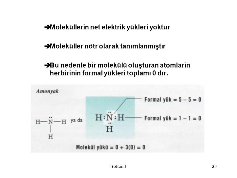 Bölüm 133  Moleküllerin net elektrik yükleri yoktur  Moleküller nötr olarak tanımlanmıştır  Bu nedenle bir molekülü oluşturan atomlarin herbirinin