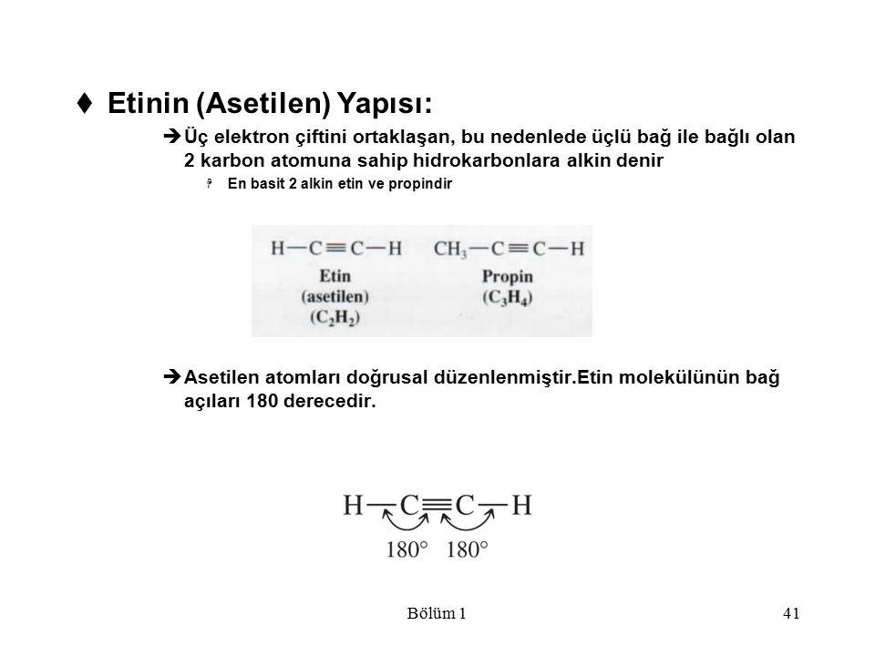Bölüm 141  Etinin (Asetilen) Yapısı:  Üç elektron çiftini ortaklaşan, bu nedenlede üçlü bağ ile bağlı olan 2 karbon atomuna sahip hidrokarbonlara al