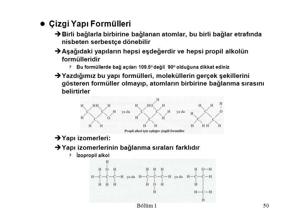 Bölüm 150 Çizgi Yapı Formülleri  Birli bağlarla birbirine bağlanan atomlar, bu birli bağlar etrafında nisbeten serbestçe dönebilir  Aşağıdaki yapıla