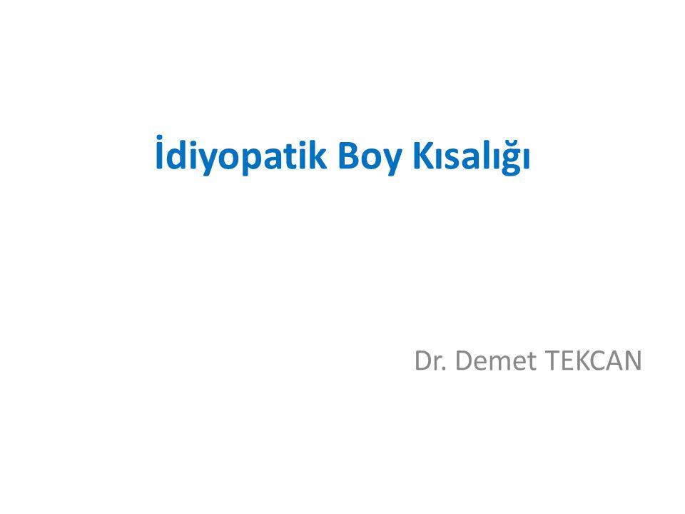 İdiyopatik Boy Kısalığı Dr. Demet TEKCAN
